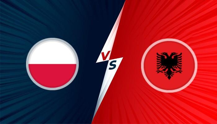 Soi kèo, nhận định bóng đá Ba Lan vs Albania, Vòng loại World Cup 2022, 01h45 ngày 03/09/2021