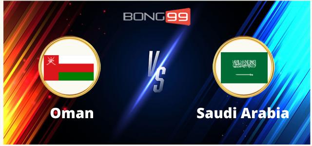 Soi kèo, nhận định bóng đá Oman vs Ả Rập Saudi, 23h00 ngày 07/09/2021